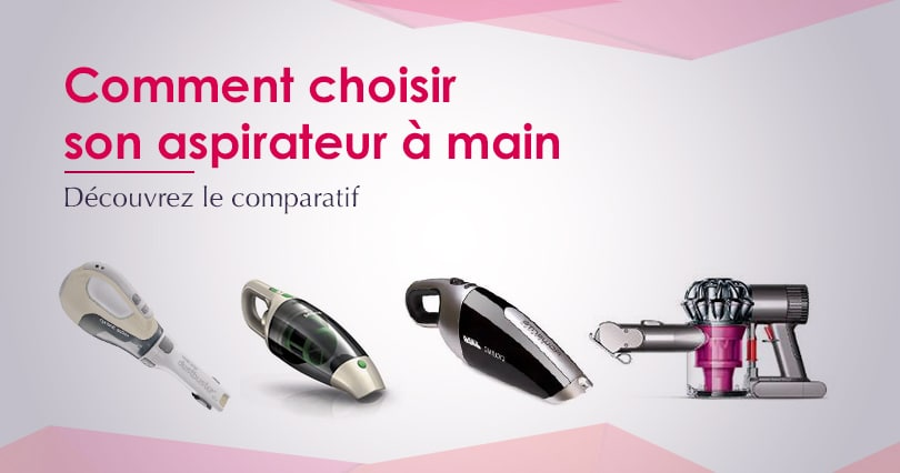 comparatif aspirateur a main